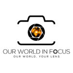 World inf Focus Our World Your lens