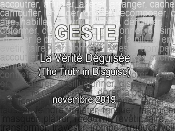GESTE PARIS 2019 – The Truth in Disguise
