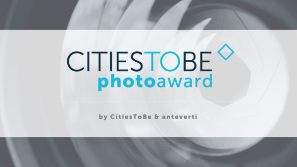 CitiesToBe Photo Award | an urban photography contest