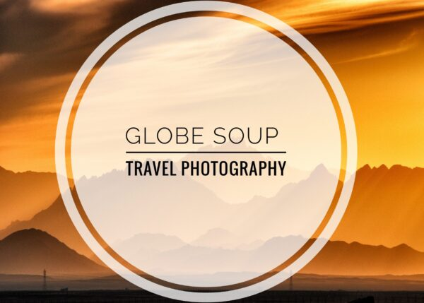 Globe Soup 2021 Travel Photography Competition